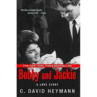 Bobby and Jackie - A Love Story by C. David Heymann - 9781416556299 Bo