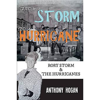From a Storm to a Hurricane - Rory Storm & the Hurricanes by Anthony H