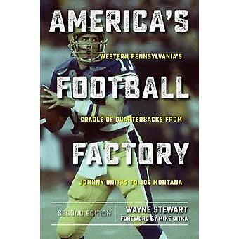 America's Football Factory - Western Pennsylvania's Cradle of Quarterb