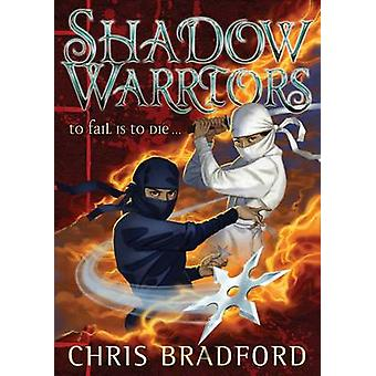 Shadow Warriors by Chris Bradford - David Wyatt - 9781781125519 Book