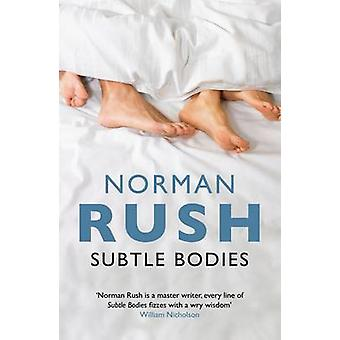 Subtle Bodies by Norman Rush - 9781847087812 Book