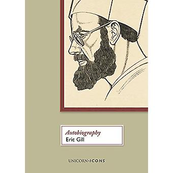 Eric Gill - Autobiography by Eric Gill - 9781910787588 Book