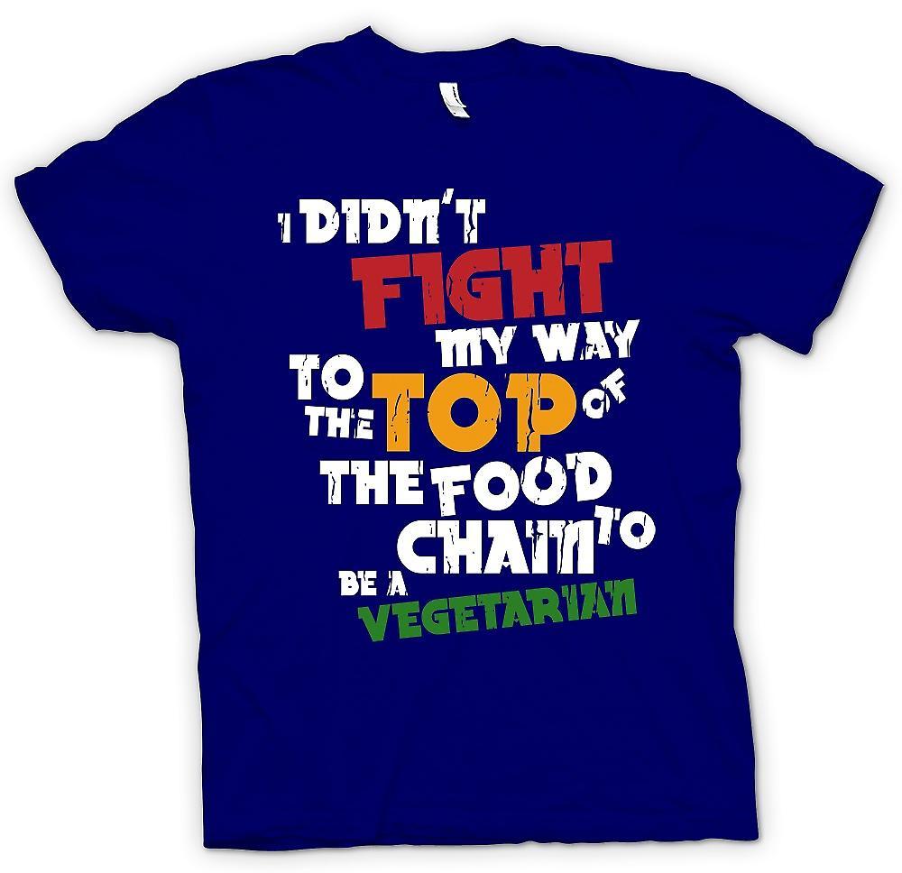 Camiseta para hombre - no lucho mi camino a la parte superior de la cadena alimentaria para ser vegetariano
