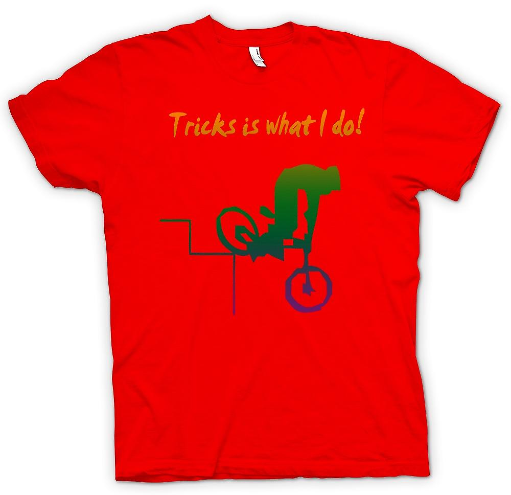 Mens T-shirt - Tricks Is What I Do - BMX Freestyle
