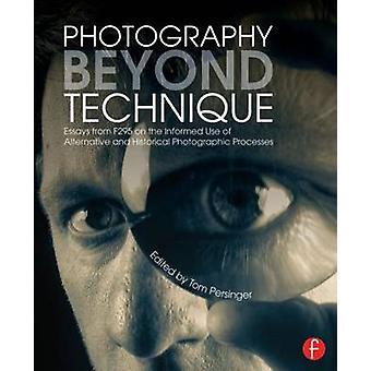 Fotografering ud over teknik - Essays fra F295 på en korrekt anvendelse af