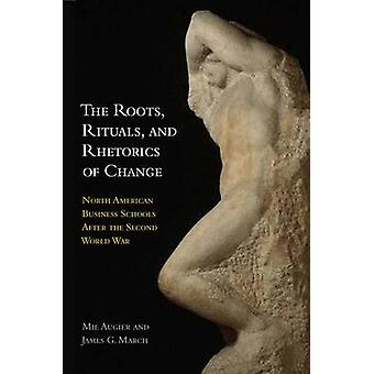 The Roots - Rituals and Rhetorics of Change - North American Business