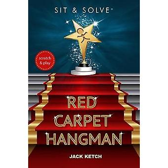 Sit & Solve(r) Red Carpet Hangman by Jack Ketch - 9781454926924 Book