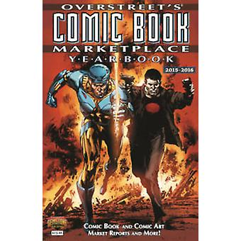 De Overstreet Comic Book Marketplace jaarboek - 2015-2016 door Robert M.