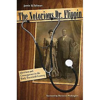 The Notorious Dr. Flippin - Abortion and Consequence in the Early Twen