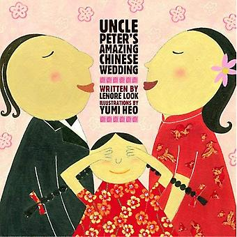 Uncle Peter's Amazing Chinese Wedding (Anne Schwartz Books)