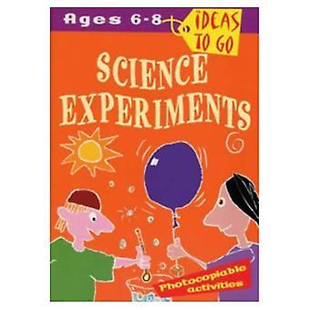 Vetenskapliga experiment: Åldrarna 6-8: experiment för att väcka nyfikenhet och utveckla vetenskapliga tänkande (idéer till Go)