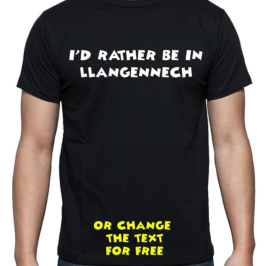 I'd Rather Be In Llangennech Black Hand Printed T shirt