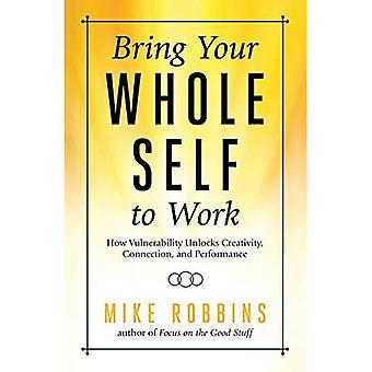 Ta din hela själv till arbete