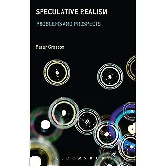 Speculative Realism: Problems and Prospects