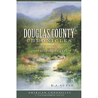 Douglas County Chronicles: History from the Land of One Hundred Valleys (American Chronicles)