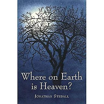 Where on Earth is Heaven: Fifty Years of Questions and Many Miles of Film (Spirituality)