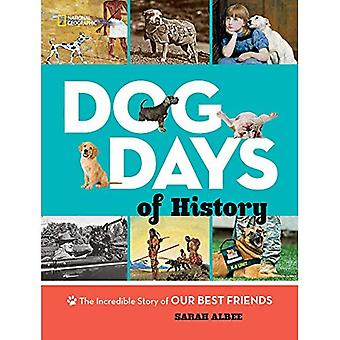 Dias de cão da história: A incrível história de nossos melhores amigos
