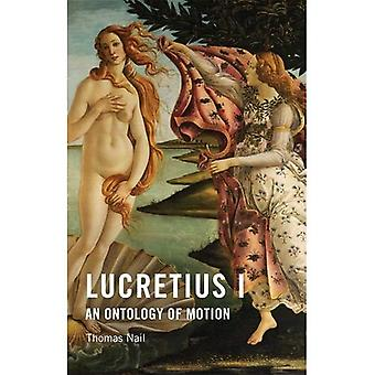 Lucretius I: An Ontology of Motion