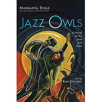 Jazz Owls: A Novel of the� Zoot Suit Riots