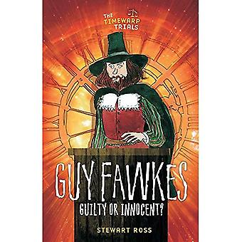Guy Fawkes: Guilty or Innocent? (Timewarps)