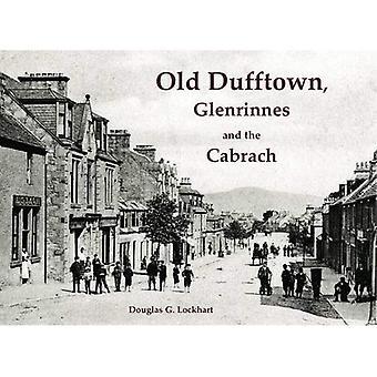 Gamla Dufftown, Glenrinnes och Cabrach