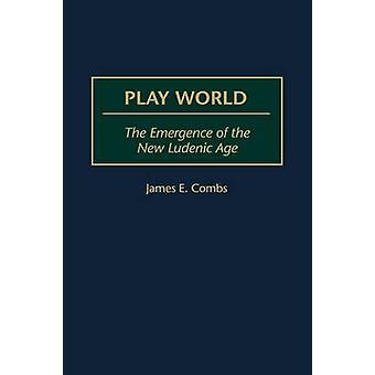 Wereld spelen de opkomst van de nieuwe Ludenic leeftijd door kammen & James E.