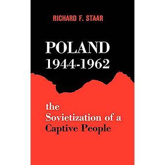 Polónia 19441962 as pessoas a sovietização do prisioneiro por Staar & Richard Felix