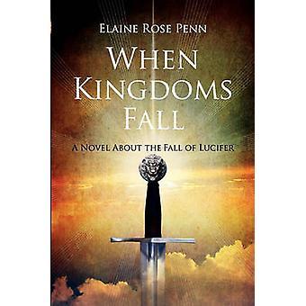 Wanneer koninkrijken een roman over de val van Lucifer vallen door Penn & Elaine