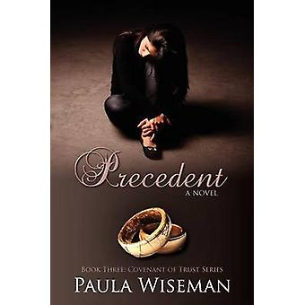 Precedent Book Three Covenant of Trust Series by Wiseman & Paula