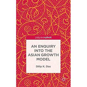 An Enquiry into the Asian Growth Model by Das & Dilip K.