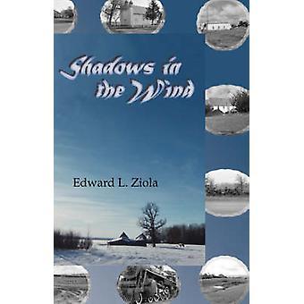 Shadows in the Wind by Ziola & Edward L.
