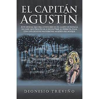 El Capitan Agustin por Trevino & Dionisio