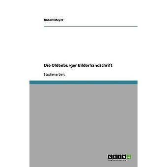 Die Oldenburger Bilderhandschrift por Meyer y Robert