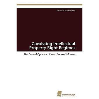Coexisting Intellectual Property Right Regimes by Engelhardt Sebastian v.