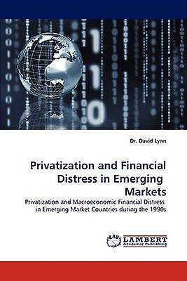 Privatization and Financial Distress in Emerging Markets by Lynn & David