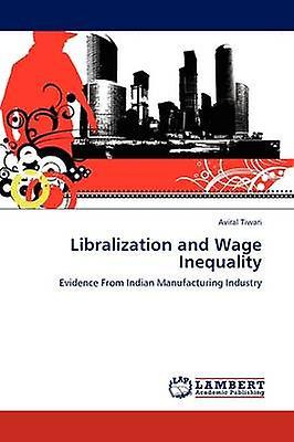 Libralization and Wage Inequality by Tiwari & Aviral