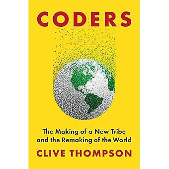 Coders: The Making of a New Tribe and the Remaking� of the World