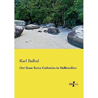 Der Staat Santa Catharina in Sudbrasilien by Ballod & Karl