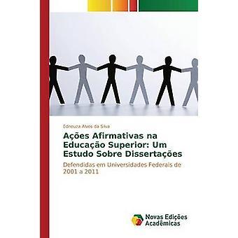 AES Afirmativas Na Educao Superior Umm Estudo Sobre Dissertaes von Alves da Silva Edneuza