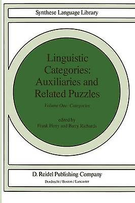 Linguistic Categories Auxiliaries and Related Puzzles  Volume One Categories by Heny & F.