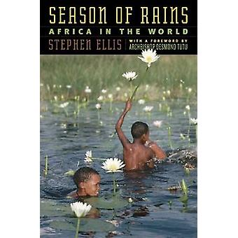 Season of Rains - Africa in the World by Stephen Ellis - 9780226205595