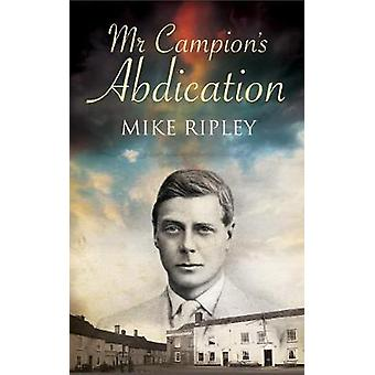 Mr Campion's Abdication by Mike Ripley - 9780727893598 Book