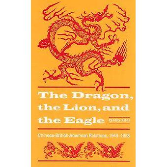 Dragon - the Lion and the Eagle - Chinese-British-American Relations -