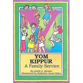 Yom Kippur - A Family Service by Judith Z. Abrams - Katherine Janus Ka