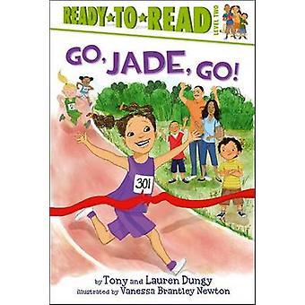 Go - Jade - Go! by Tony Dungy - Lauren Dungy - Vanessa Brantley Newto