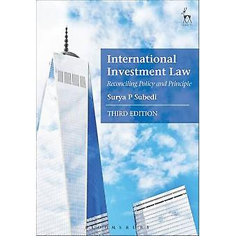 International Investment Law - Reconciling Policy and Principle (3rd R