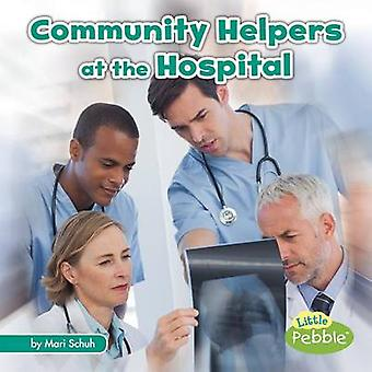 Community Helpers at the Hospital by Mari C Schuh - 9781515724087 Book