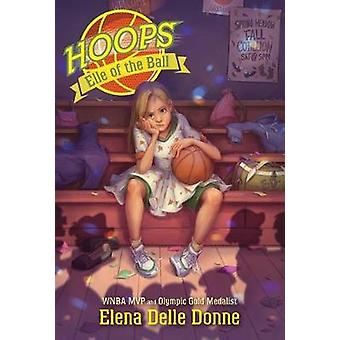 Elle of the Ball by Elena Delle Donne - 9781534412316 Book