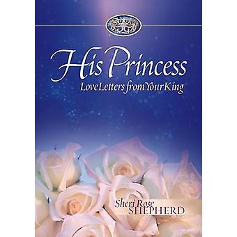 Love Letters from Your King by Sheri Rose Shepherd - 9781590523315 Bo