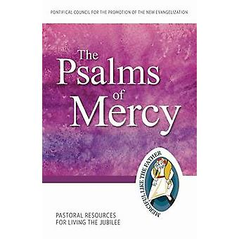 The Psalms of Mercy - Pastoral Resources for Living the Jubilee by Pon